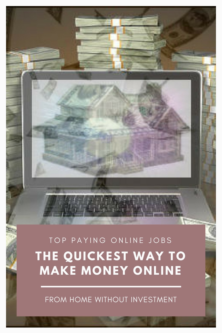 Top Paying Online Jobs - A Quickest Way To Make Money Online